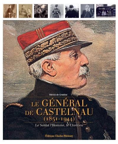Le-general-De-Castelnau-le-soldat-l-homme-le-chretien